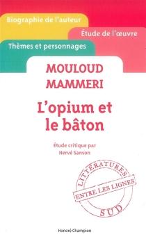 Mouloud Mammeri, L'opium et le bâton - HervéSanson