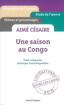 Aimé Césaire, Une saison au Congo - DominiqueTraoré Klognimban