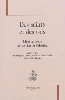 Des saints et des rois : l'hagiographie au service de l'histoire -