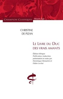 Le livre du duc des vrais amants - Christine de Pisan