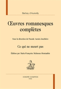 Oeuvres romanesques complètes - Jules Barbey d'Aurevilly