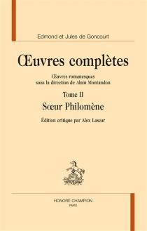 Oeuvres complètes des frères Goncourt| Oeuvres romanesques - Edmond deGoncourt