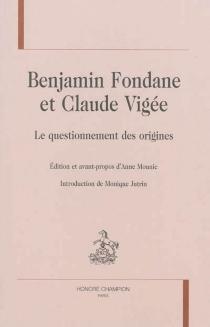Benjamin Fondane et Claude Vigée : le questionnement des origines -