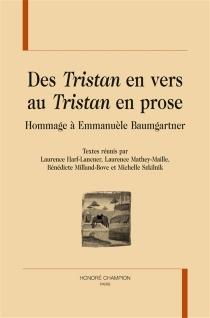 Des Tristan en vers au Tristan en prose : hommage à Emmanuèle Baumgartner -