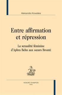 Entre affirmation et répression : la sexualité féminine d'Aphra Behn aux soeurs Brontë - AleksandraKowalska
