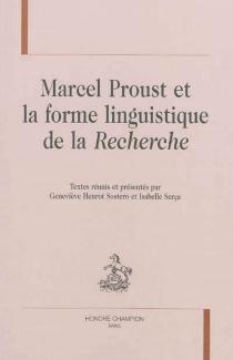 Marcel Proust et la forme linguistique de la Recherche -