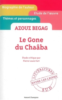 Azouz Begag, Le gone du Chaâba : étude critique - Pierre-Louis Fort