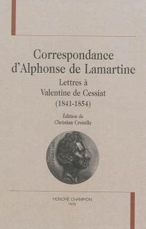 Correspondance d'Alphonse de Lamartine - Alphonse deLamartine