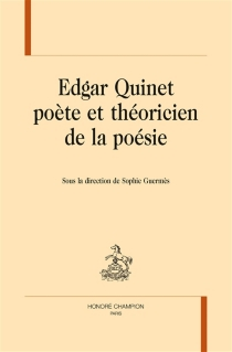 Edgar Quinet poète et théoricien de la poésie -
