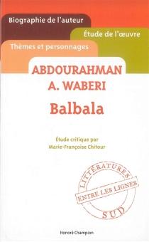 Balbala, Abdurahman A. Waberi - Marie-FrançoiseChitour