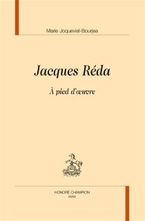Jacques Réda : à pied d'oeuvre - MarieJoqueviel-Bourjea
