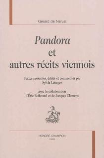 Pandora : et autres récits viennois - Gérard deNerval