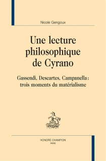 Une lecture philosophique de Cyrano : Gassendi, Descartes, Campanella : trois moments du matérialisme - NicoleGengoux