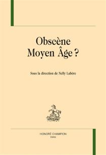 Obscène Moyen Age ? -