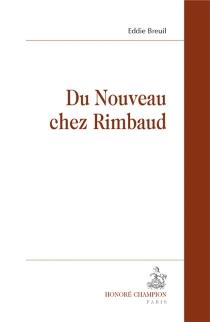 Du Nouveau chez Rimbaud - EddieBreuil