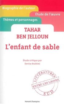 Tahar Ben Jelloun, L'enfant de sable : étude critique - DeniseBrahimi