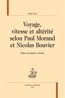 Voyage, vitesse et altérité selon Paul Morand et Nicolas Bouvier - HaliaKoo