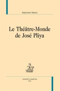 Le théâtre-monde de José Pliya - StéphanieBérard