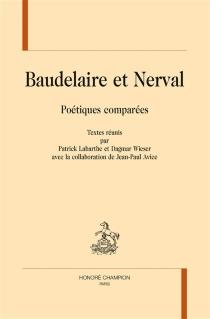 Baudelaire et Nerval : poétiques comparées -