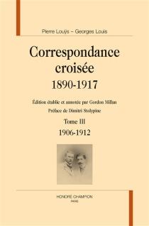 Correspondance croisée : 1890-1917 - GeorgesLouis