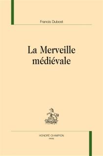 La merveille médiévale - FrancisDubost