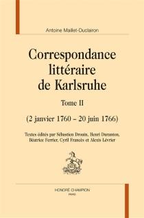 La correspondance littéraire de Karlsruhe - AntoineMaillet-Duclairon