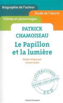 Patrick Chamoiseau, Le papillon et la lumière - LilianeFardin
