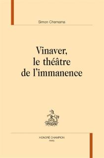 Vinaver, le théâtre de l'immanence - SimonChemama