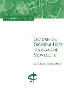 Lectures du troisième livre des Essais de Montaigne -