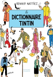 Le dictionnaire Tintin - RenaudNattiez