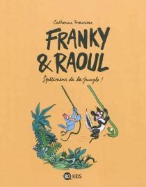 Franky et Raoul : spécimens de la jungle ! - CatherineMeurisse
