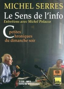 Le sens de l'info : petites chroniques du dimanche soir : entretiens avec Michel Polacco - MichelPolacco