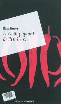 Le goût piquant de l'Univers : récit de voyage en apesanteur - ElisaBrune