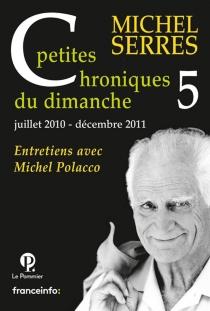 Petites chroniques du dimanche : entretiens avec Michel Polacco - MichelPolacco
