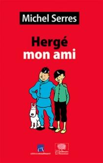 Hergé mon ami : études et portraits - MichelSerres