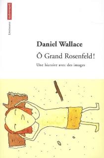 O grand Rosenfeld ! : une histoire avec des images - DanielWallace