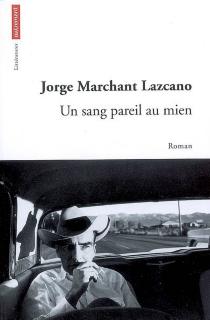 Un sang pareil au mien - JorgeMarchant Lazcano