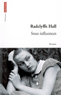 Sous influences - Marguerite Radclyffe Hall