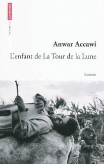 L'enfant de la Tour de la lune - AnwarAccawi