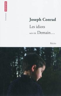 Les idiots| Suivi de Demain... : récits - JosephConrad