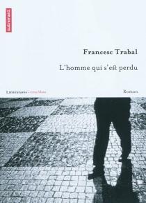 L'homme qui s'est perdu - FrancescTrabal