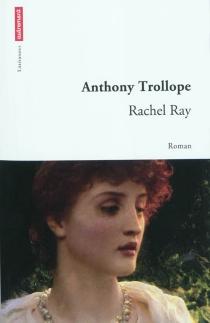 Rachel Ray - AnthonyTrollope