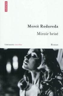 Miroir brisé - MercèRodoreda