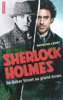 Sherlock Holmes : de Baker Street au grand écran - NatachaLevet