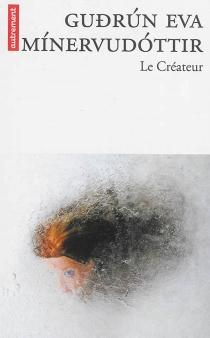 Le créateur - Gudrun Eva Minervudottir