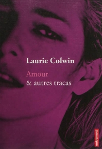 Amour et autres tracas - LaurieColwin