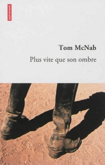 Plus vite que son ombre - Tom McNab