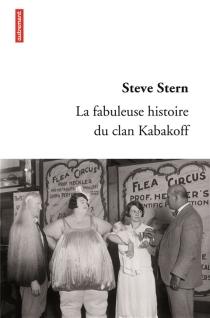 La fabuleuse histoire du clan Kabakoff - SteveStern