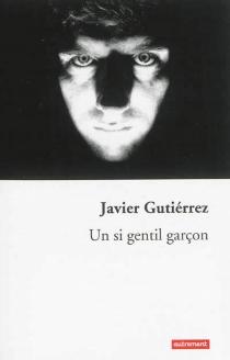 Un si gentil garçon - JavierGutiérrez
