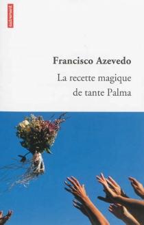 La recette magique de tante Palma - FranciscoAzevedo
